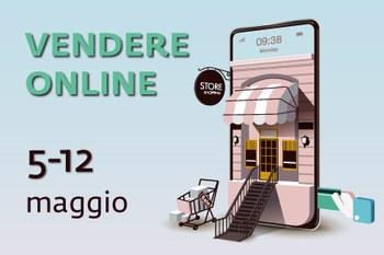 Eccellenze in Digitale ciclo di Webinar:  E-commerce e Marketplace, il 5 e 12 maggio